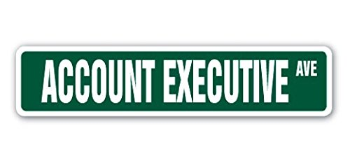 ACCOUNT EXECUTIVE Street Sign Saleman Representative Gift Marketer Investments - 22'' Long Sticker Graphic - Auto, Wall, Laptop, Cell Sticker