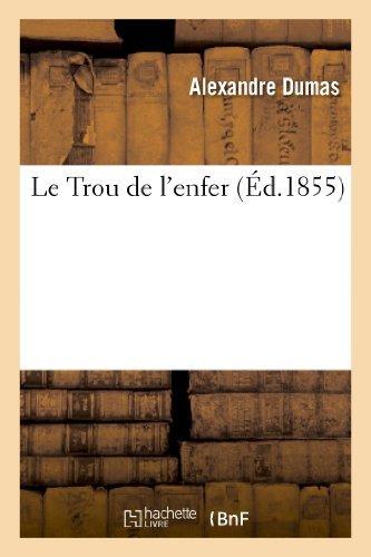 Le Trou de L'Enfer (Litterature) by Alexandre Dumas (2013-02-13)