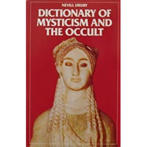 Dictionary of Mysticism and the Occult