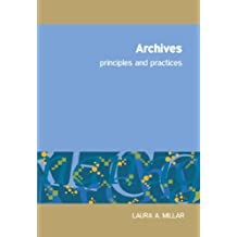 By Laura Agnes Millar - Archives: Principles and Practices