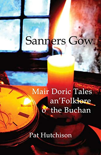 Sanners Gow Mair Doric Tales: an' Folklore o' the Buchan