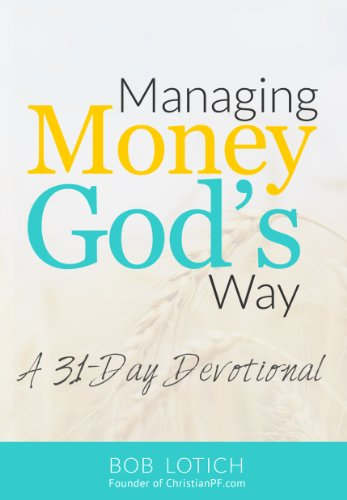 Managing Money God's Way: A 31-Day Daily Devotional About Stewardship and Biblical Giving