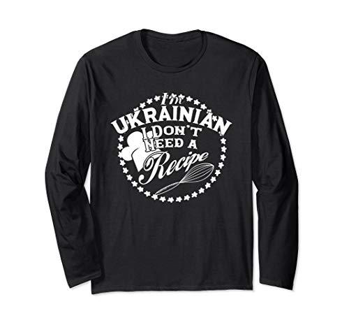 Funny I Don't Need a Recipe I'm Ukrainian Cuisine Babushka Long Sleeve T-Shirt