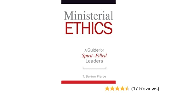 Ministerial ethics a guide for spirit filled leaders kindle ministerial ethics a guide for spirit filled leaders kindle edition by t burton pierce religion spirituality kindle ebooks amazon fandeluxe Choice Image