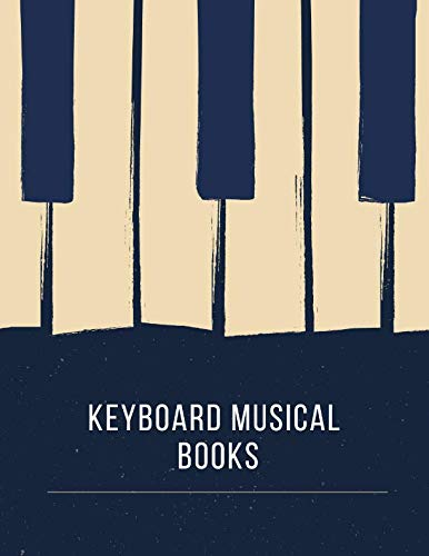 keyboard musical books: Blank Sheet Music Composition and Notation Notebook /Staff Paper/Music Composing / Songwriting/Piano/Guitar/Violin/Keyboard ... binder/music paper weight/sheet music paper