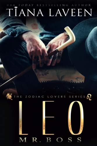 Leo - Mr. Boss: The 12 Signs of Love (The Zodiac Lovers Series) (Volume 8) by CreateSpace Independent Publishing Platform