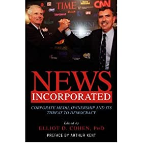 [(s Incorporated: Corporate Media Ownership and Its Threat to Democracy )] [Author: Elliot D. Cohen] [Mar-2005] from Prometheus Books
