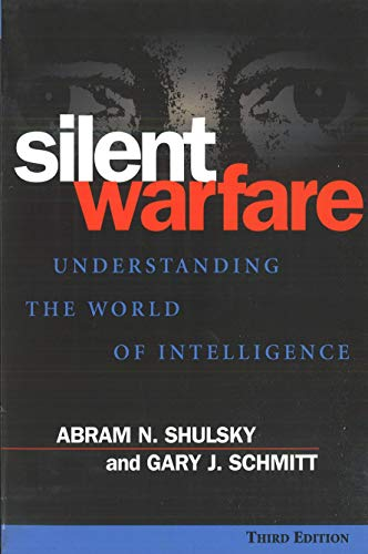 Silent Warfare: Understanding the World of Intelligence, 3rd Edition (World Best Secret Intelligence Services)