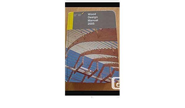 wood design manual 2005 canadian wood council 9780921628750 rh amazon com cwc wood design manual 2015 LRFD Design Manual