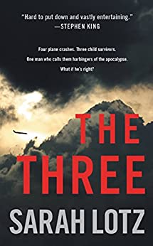 The Three: A Novel by [Lotz, Sarah]