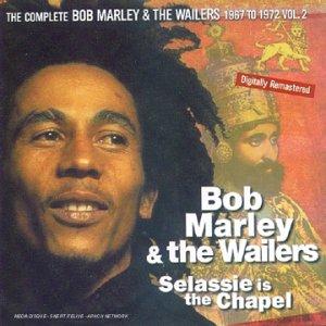 Bob Marley & The Wailers - Selassie Is The Chapel-The.. - Zortam Music
