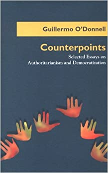Book Counterpoints: Selected Essays on Authoritarianism and Democratization (Title from the Helen Kellogg Institute for International Studies)