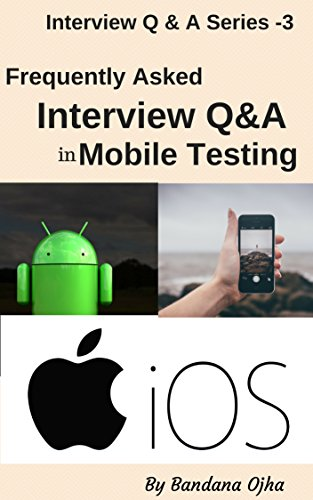 Amazon com: Frequently asked Interview Q & A in Mobile Testing
