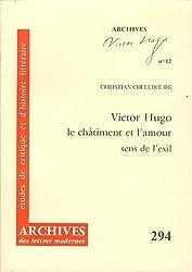 Victor Hugo, le châtiment et l'amour : sens de l'exil