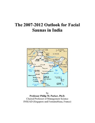 The 2007-2012 Outlook for Facial Saunas in India