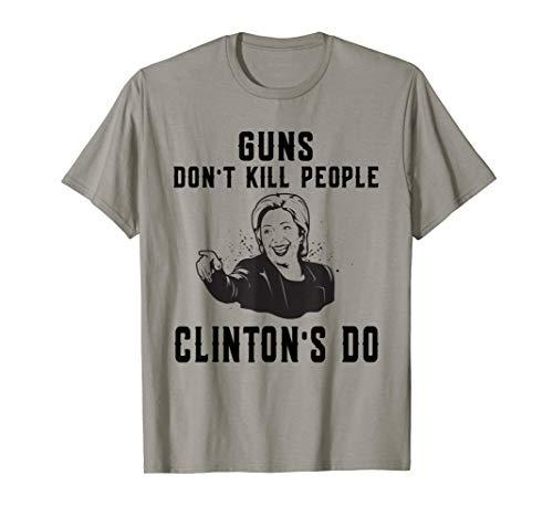 Funny Hillary Clinton Guns Dont Kill People Clintons Do