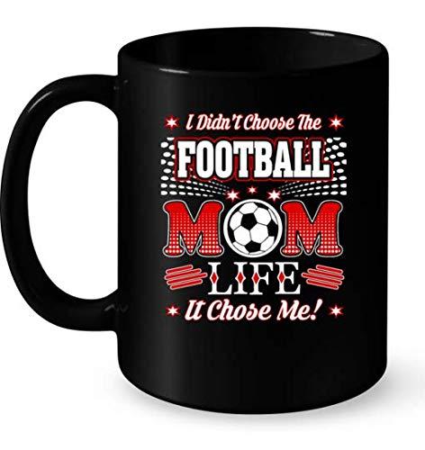 I Didn't Choose The Football Mom Life It Chose Me ! Mugs 11OZ Coffee Mug