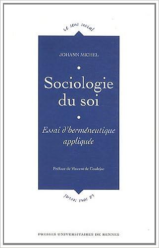 Télécharger en ligne Sociologie du soi : Essai d'herméneutique appliquée epub pdf
