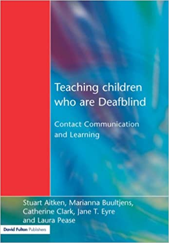 Teaching Children Who are Deafblind: Contact, Communication and Learning
