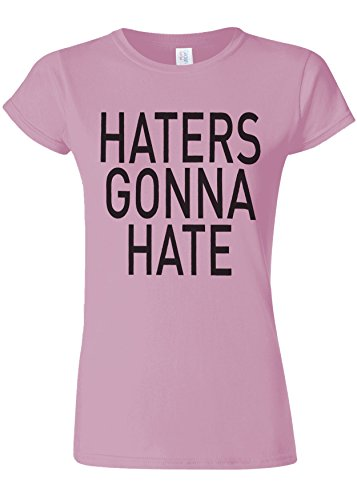 ウェイド蒸発する直立Haters Gonna Hate Funny Novelty Light Pink Women T Shirt Top-XL