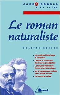 Le roman naturaliste par Colette Becker
