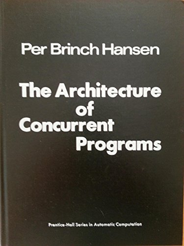 Architecture of Concurrent Programs (Prentice-Hall series in automatic computation)