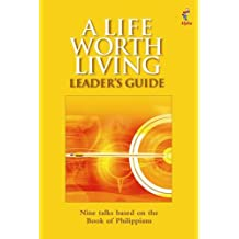 Life Worth Living: Leader's Guide ( Revised ) , A