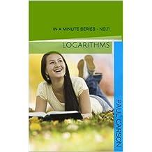 Logarithms - In A Minute: Book 11 - In A Minute Series