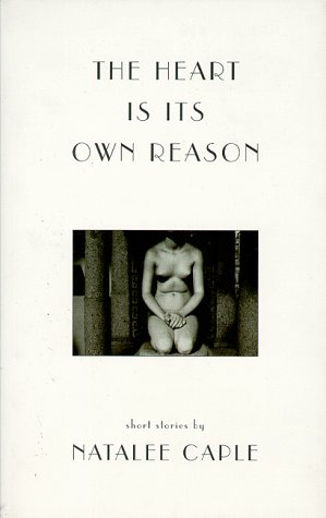 book cover of The Heart Is Its Own Reason