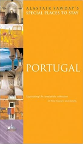 Portugal (alastair sawday's guide to places to stay) (alastair.