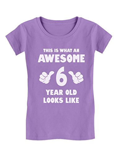 Awesome 6 Year Old Looks Like 6th Birthday Gift Girls' Fitted T-Shirt M (7/8) Lavender