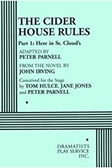 The Cider House Rules, Part One: Here in St. Cloud's - Acting Edition (Acting Edition for Theater Productions) Paperback