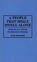 A People That Shall Dwell Alone: Judaism as a Group Evolutionary Strategy