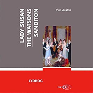 Lady Susan, The Watsons, Sanditon Audiobook