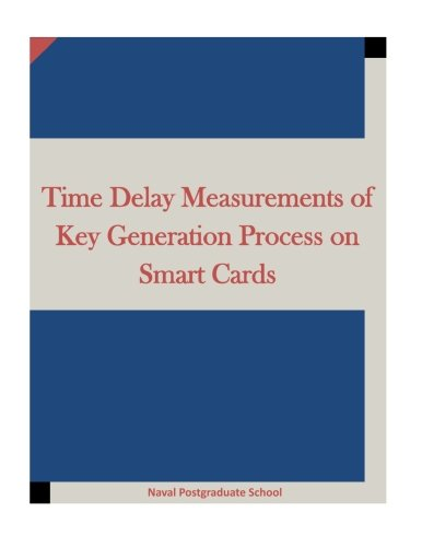 Time Delay Measurements of Key Generation Process on Smart Cards ebook