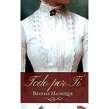 Todo por ti (Spanish Edition)