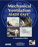 Mechanical Ventilation Made Easy, Pillai, Sa, 8184486405