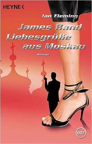 James Bond Liebesgrusse Aus Moskau Amazon De Fleming Ian Sandberg Ciletti Mechtild Bucher