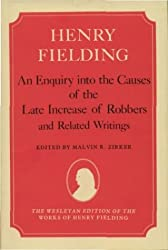 An Enquiry into the Causes of the Late Increase of Robbers, and Related Writings (Wesleyan Edition of the Works of Henry Fielding)