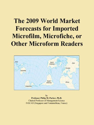The 2009 World Market Forecasts for Imported Microfilm, Microfiche, or Other Microform Readers