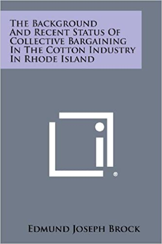 Book The Background and Recent Status of Collective Bargaining in the Cotton Industry in Rhode Island