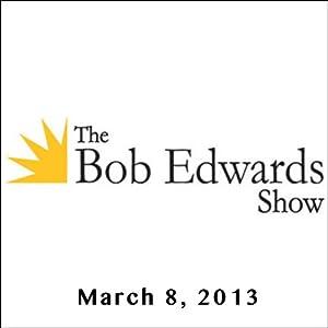 The Bob Edwards Show, Marcus du Sautoy and Doyle McManus, March 8, 2013 Radio/TV Program