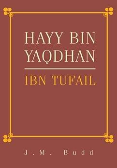 HAYY BIN YAQDHAN:IBN TUFAIL (English Edition) por [Translated by J.M. Budd]