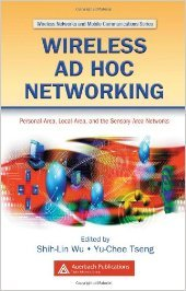WIRELESS AD HOC NETWORKING: PERSONAL-AREA, LOCAL-AREA, AND THE SENSORY-AREA NETWORKS pdf