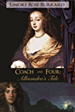 Coach and Four: Allisandra's Tale: A Romantic Intrigue from the Days of Charles II