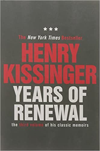 Book Years of Renewal: The Concluding Volume of His Classic Memoirs Kissinger Memoirs Volume 3