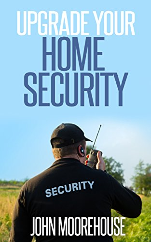 Upgrade Your Home Security