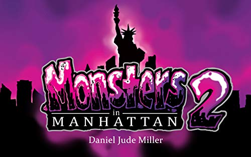 Monsters in Manhattan 2 by [Miller, Daniel Jude]