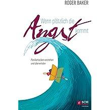 Wenn plötzlich die Angst kommt: Panikattacken verstehen und überwinden (German Edition)
