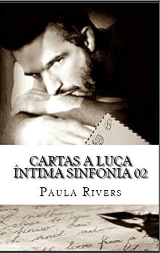 Cartas a Luca (Intima Sinfonia nº 2) (Spanish Edition)